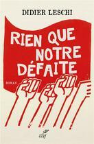 Couverture du livre « Rien que notre défaite » de Didier Leschi aux éditions Cerf