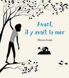 Couverture du livre « Avant, il y avait la mer » de Eleonore Douspis aux éditions Albin Michel