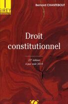 Couverture du livre « Droit constitutionnel (27e édition) » de Bernard Chantebout aux éditions Sirey