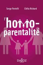 Couverture du livre « L'homoparentalité » de Serge Portelli et Clelia Richard aux éditions Dalloz