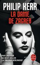 Couverture du livre « La dame de Zagreb » de Philip Kerr aux éditions Lgf