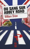 Couverture du livre « Du sang sur Abbey road » de William Shaw aux éditions 10/18