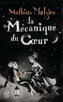 Couverture du livre « La mécanique du coeur » de Mathias Malzieu aux éditions J'ai Lu