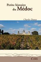 Couverture du livre « Petite histoire du Médoc » de Daney/Charles aux éditions Cairn