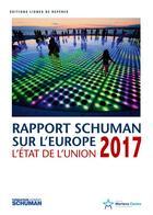Couverture du livre « L'état de l'Union 2017 ; rapport Schuman sur l'Europe » de Collectif et Thierry Chopin et Michel Foucher aux éditions Lignes De Reperes
