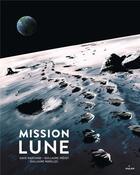 Couverture du livre « Mission lune ; une odyssée humaine » de David Marchand et Guillaume Prevot et Guillaume Morellec aux éditions Milan