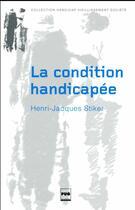 Couverture du livre « La condition handicapée ; recueil d'articles » de Henri-Jacques Stiker aux éditions Pu De Grenoble