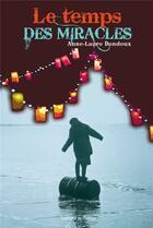 Couverture du livre « Le temps des miracles » de Anne-Laure Bondoux aux éditions Bayard Jeunesse