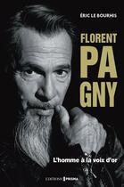 Couverture du livre « Florent Pagny : l'homme à la voix d'or » de Eric Le Bourhis aux éditions Prisma