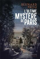 Couverture du livre « L'ultime mystère de Paris » de Bernard Prou aux éditions Anne Carriere