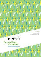 Couverture du livre « Brésil ; les colères du géant » de Patrice Montagu-Williams aux éditions Nevicata