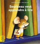 Couverture du livre « Souriceau veut apprendre à lire » de Ulises Wensell et Anne-Marie Abitan aux éditions Bayard Jeunesse