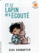 Couverture du livre « Et le lapin m'a écouté » de Cori Doerrfeld aux éditions Gallimard-jeunesse