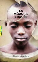 Couverture du livre « La mémoire trouée » de Elisabeth Combres aux éditions Gallimard-jeunesse