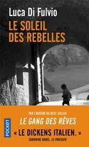 Couverture du livre « Le soleil des rebelles » de Luca Di Fulvio aux éditions Pocket
