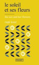 Couverture du livre « Le soleil et ses fleurs » de Rupi Kaur aux éditions Pocket
