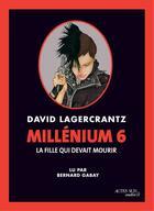 Couverture du livre « Millénium 6 - La fille qui devait mourir » de David Lagercrantz aux éditions Editions Actes Sud