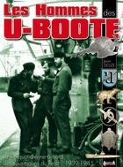 Couverture du livre « Les hommes des u-boote, 1939-1945 » de Jean Delize aux éditions Histoire Et Collections