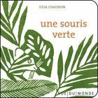 Couverture du livre « Une souris verte » de Julia Chausson et Christine Beigel aux éditions Rue Du Monde