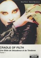 Couverture du livre « Cradle of filth t.1 ; une bible de décadence et de ténèbres » de Dani Filth et Gavin Baddeley aux éditions Camion Blanc