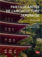 Couverture du livre « Particularités de l'architecture japonaise » de Hirotaro Ota aux éditions Scala