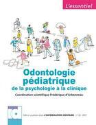 Couverture du livre « Odontologie pédiatrique de la psychologie à la clinique » de Frederique D' Arbonneau aux éditions Espace Id