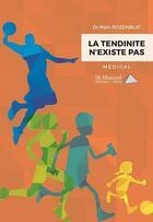 Couverture du livre « La tendinite n'existe pas » de Marc Rozenblat aux éditions Saint Honore Editions