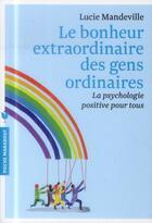 Couverture du livre « Le bonheur extraordinaire des gens ordinaires » de Lucie Mandeville aux éditions Marabout