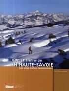 Couverture du livre « Raquette à neige en Haute-Savoie ; les plus belle randonnées » de Lamory aux éditions Glenat