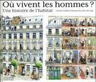 Couverture du livre « Où vivent les hommes ? une histoire de l'habitat » de Lise Herzog et Cecile Guibert aux éditions Patrimoine