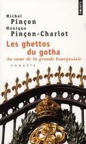 Couverture du livre « Les ghettos du gotha ; au coeur de la grande bourgeoisie ; enquête » de Monique Pincon-Charlot aux éditions Points
