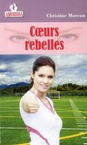 Couverture du livre « Coeurs rebelles » de Christine Moreau aux éditions Amorosa