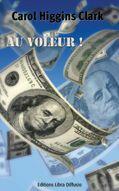 Couverture du livre « Au voleur ! » de Carol Higgins Clark aux éditions Libra Diffusio