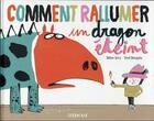 Couverture du livre « Comment rallumer un dragon éteint » de Didier Levy et Frederic Benaglia aux éditions Sarbacane