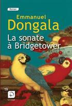 Couverture du livre « La sonate à Bridgetower t.2 » de Emmanuel Dongala aux éditions Editions De La Loupe