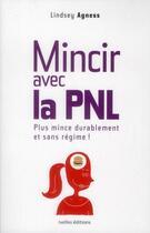 Couverture du livre « Mincir avec la PNL » de L Agness aux éditions Ixelles