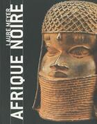 Couverture du livre « Afrique noire » de Laure Meyer aux éditions Terrail