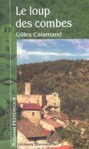 Couverture du livre « Le Loup Des Combes » de Gilles Calamand aux éditions Jeanne D'arc