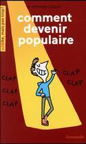 Couverture du livre « Comment devenir populaire ? » de Soledad Bravi et Stephane Clerget aux éditions Limonade