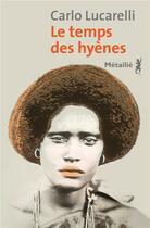 Couverture du livre « Le temps des hyènes » de Carlo Lucarelli aux éditions Metailie