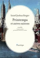 Couverture du livre « Printemps et autres saisons » de Israel Joshua Singer aux éditions L'antilope
