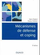 Couverture du livre « Mécanismes de défense et coping (3e édition) » de Henri Chabrol aux éditions Dunod