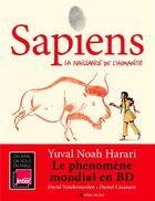 Couverture du livre « Sapiens t.1 ; la naissance de l'humanité » de Daniel Casanave et Yuval Noah Harari et David Vandermeulen aux éditions Albin Michel