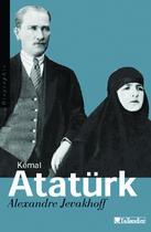 Couverture du livre « Kemal Ataturk. Les Chemins De L'Occident » de Alexandre Jevakhoff aux éditions Tallandier