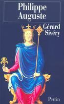 Couverture du livre « Philippe auguste » de Gerard Sivery aux éditions Perrin