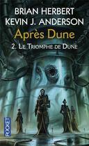 Couverture du livre « Après Dune T.2 ; le triomphe de Dune » de Brian Herbert et Kevin J. Anderson aux éditions Pocket