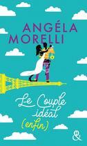 Couverture du livre « Les Parisiennes t.3 ; le couple idéal (enfin) » de Angela Morelli aux éditions Harlequin