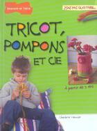 Couverture du livre « Tricot, Pompons Et Cie » de Collectif aux éditions Dessain Et Tolra