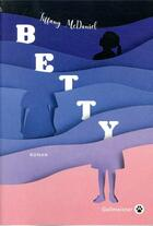 Couverture du livre « Betty » de Mcdaniel Tiffany aux éditions Gallmeister