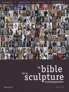 Couverture du livre « La bible de la sculpture contemporaine (édition 2010) » de Collectif aux éditions Le Livre D'art